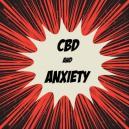 Comment Le CBD Agit Avec Les Troubles Anxieux
